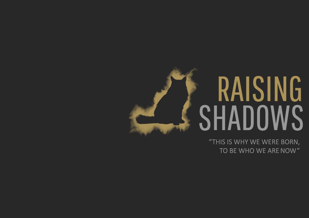 RAISING SHADOWS