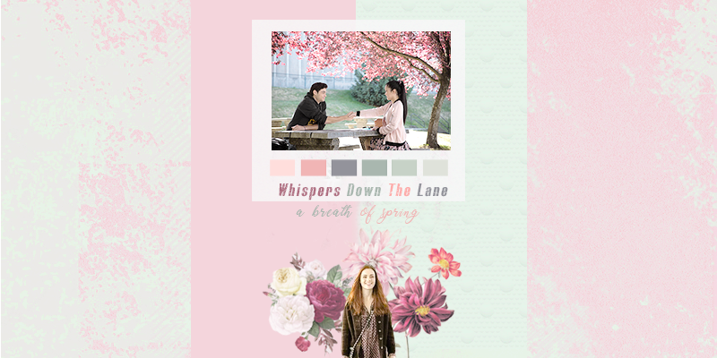 WHISPERS DOWN THE LANE ✿