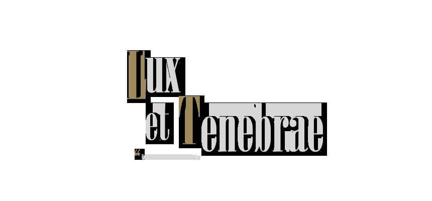 Lux et Tenebrae