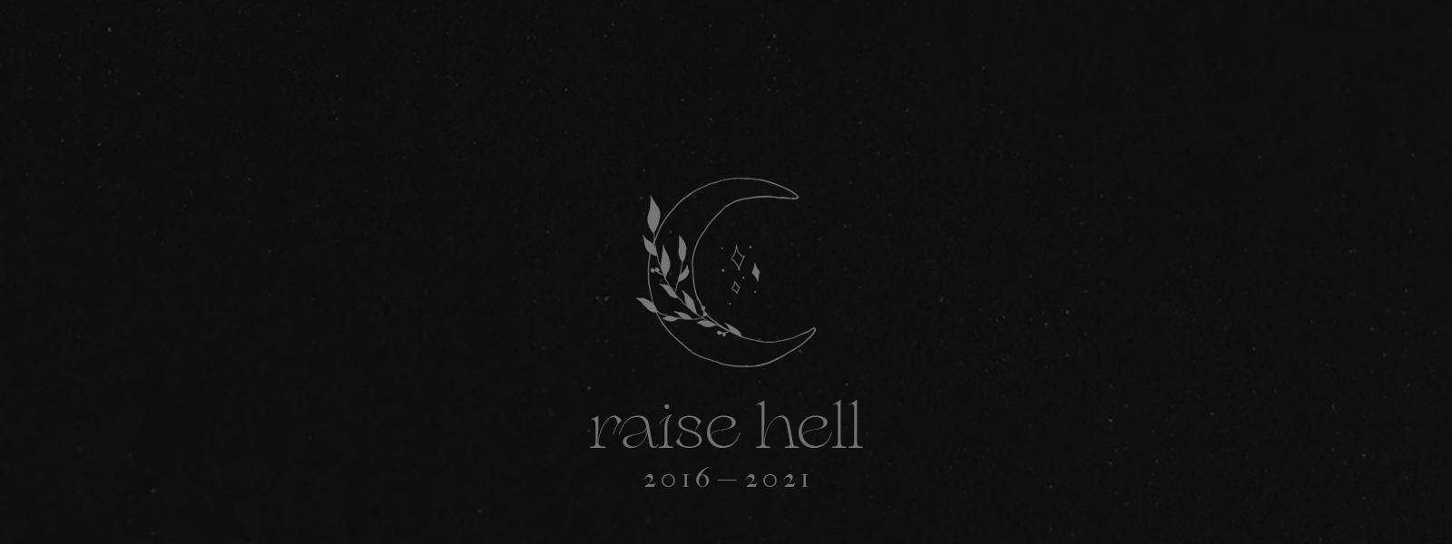 ≡ RAISE HELL.