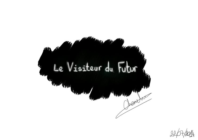 [Dessins] Fan-arts du Visiteur du Futur 1406059807-le-visiteur-du-futur-titre