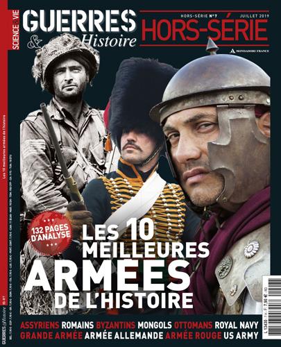 Guerres & Histoire HS n°7 : Les dix meilleures armées de l'histoire 1562869101-guerres-histoire-hors-serie-7-width1024
