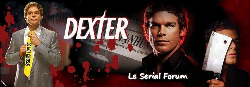 Dexter - Le Serial Forum