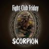 Fight Club Friday: SCORPION