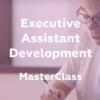 Executive Assistant Development
