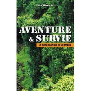 """[Manuel] (Survie] """"Aventure et Survie"""" de John Wiseman 43594351Wx25OzyuL__SL500_AA300_"""