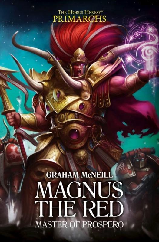 [Horus Heresy] Primarchs Series - III - Magnus the Red de Graham McNeill 211193Magnus