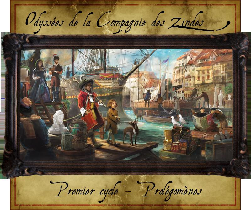 Les Odyssées de la Compagnie des Zindes 293757CycleI