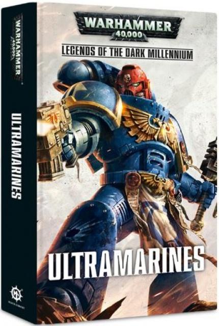 Legends of the Dark Millennium: Ultramarines - Anthologie 376670711