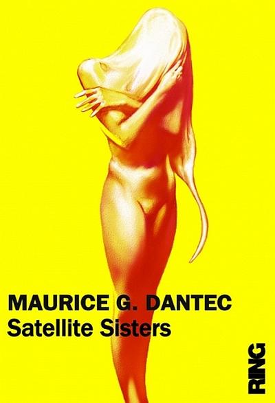Satellite Sisters de Maurice G Dantec (2012) 381119satellitesistercover