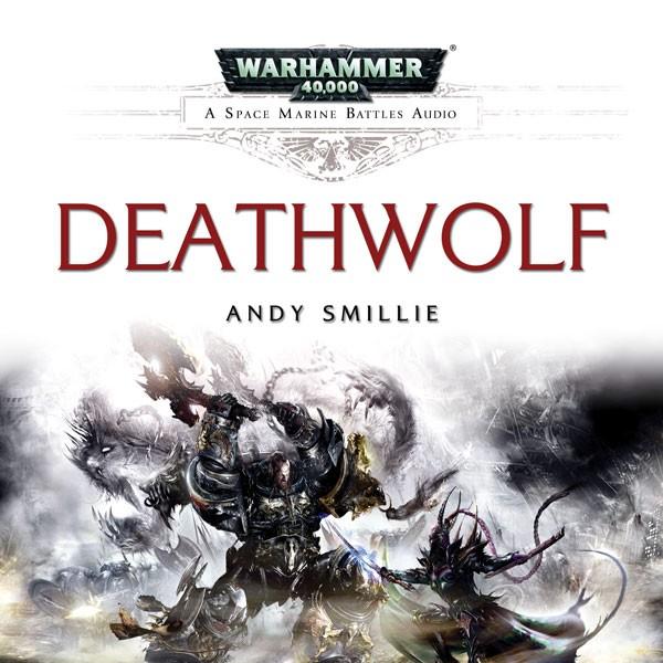[Space Marine Battles] Deathwolf d'Andy Smillie - Audio 406190Deathwolf