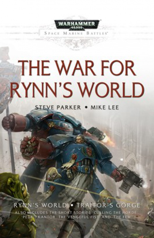 [Space Marine Battles] The War for Rynn's World de Steve Parker et Mike Lee 437330TheWarofRynnsWorldHardbackA5cover