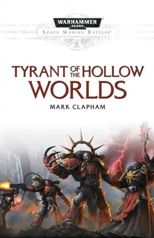 [Space Marine Battles] Tyrant of the Hollow Worlds par Mark Clapham 445357tyu2