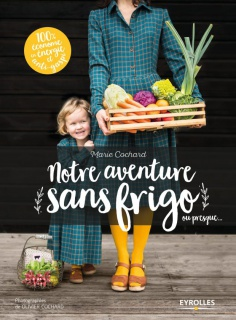"""NOUVELLES : Le livre """"Notre aventure sans frigo"""", de Marie Cochard avec la modeste contribution de John C 532955notreaventuresansfrigo"""