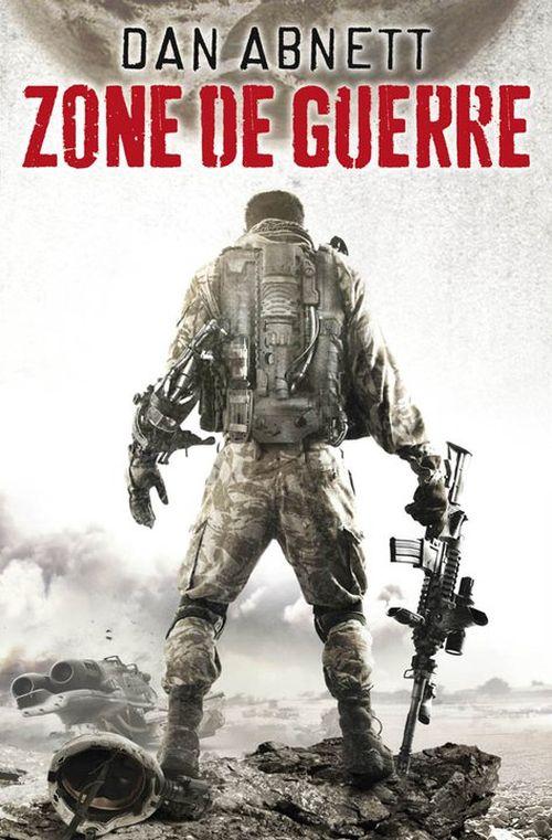 [Roman SF] Zone de guerre de Dan Abnett 534302Zonedeguerre