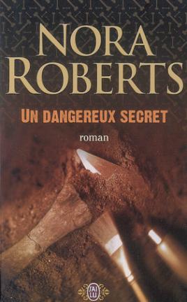Un dangereux secret de Nora Roberts 6189899782290342114