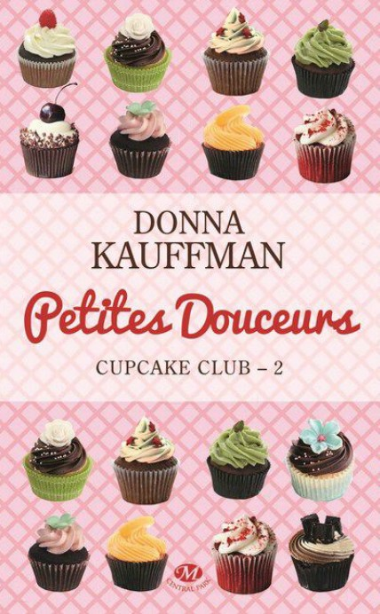 Cupcake Club - Tome 2 : Petites douceurs de Donna Kauffman 649250Sanstitre8