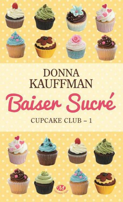 Cupcake Club - Tome 1 : Baiser sucré de Donna Kauffman 664206Sanstitre22