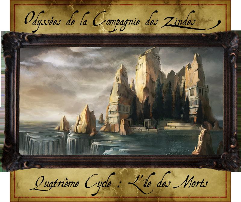 Les Odyssées de la Compagnie des Zindes 694707CycleIV