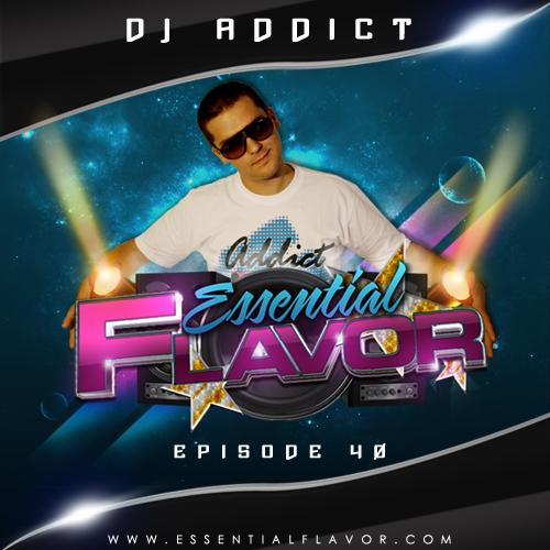 [PODCAST] ESSENTIAL FLAVOR by DJ ADDICT & MASTER-T (18) 796849DJ_ADDICT_PODCAST_Final
