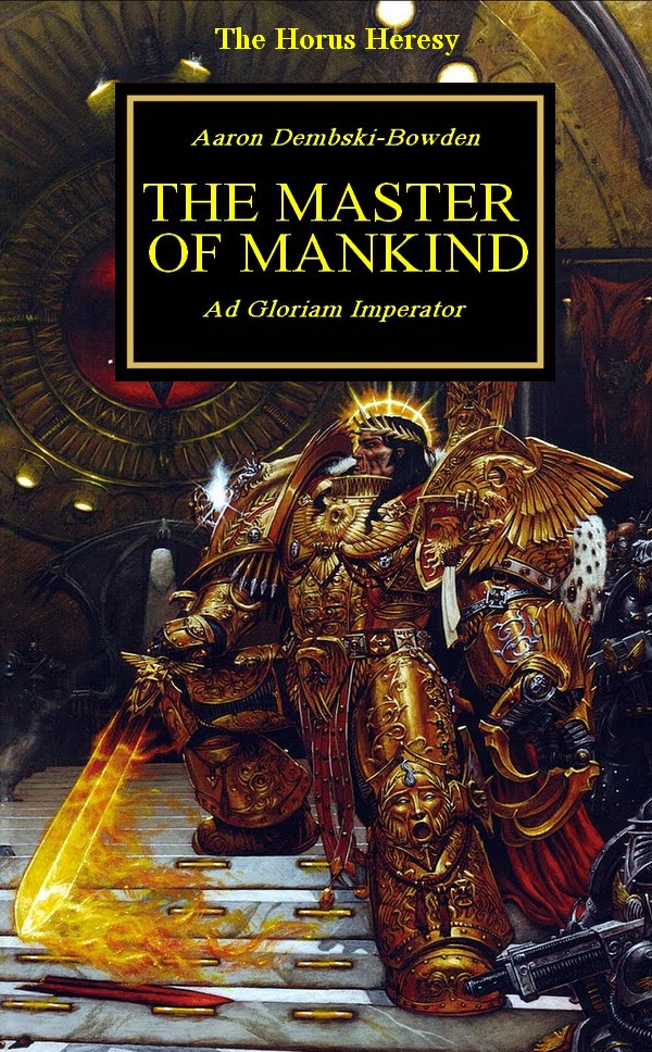 [Horus Heresy] The Emperor of Mankind by Aaron Dembsky Bowden 835215TheMasterofMankindfake2
