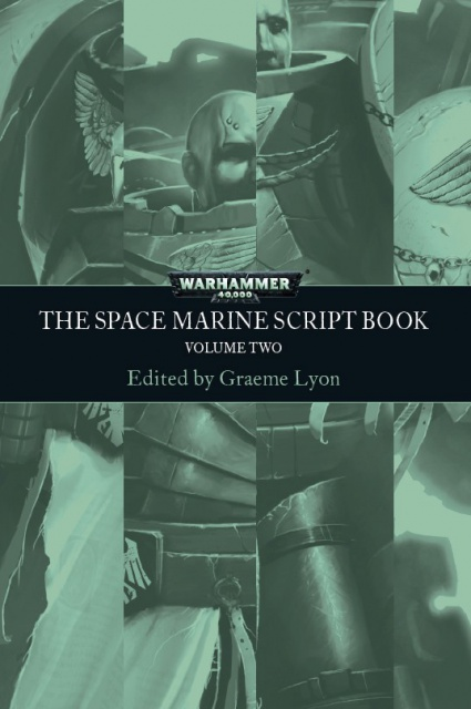 Space Marines: The Script Book 2, édité par Graeme Lyon 894954SpaceMarineScriptbook2
