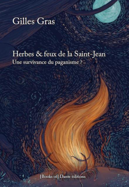 Herbes et feux de la Saint-Jean, une survivance du paganisme ? Gilles Gras 895503couverture
