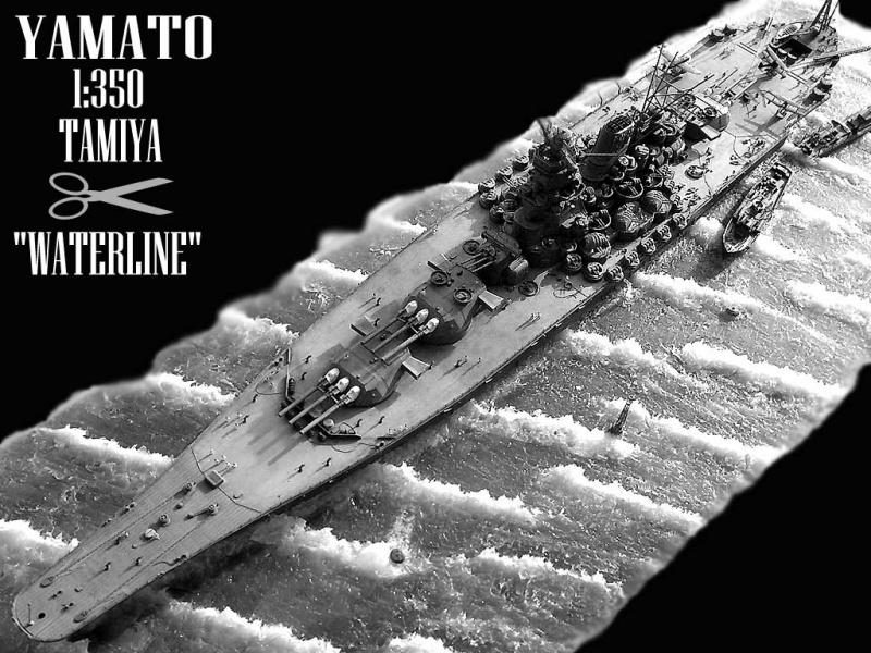 Yamato waterline au 1/350° de Tamyia  9112901518