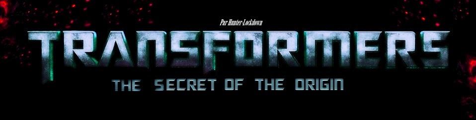 [Fanfic] Transformers 5 The secret of the Origin 928009byturtleman747d5b4f6hTF50721391408622ThesecretoftheOrigin