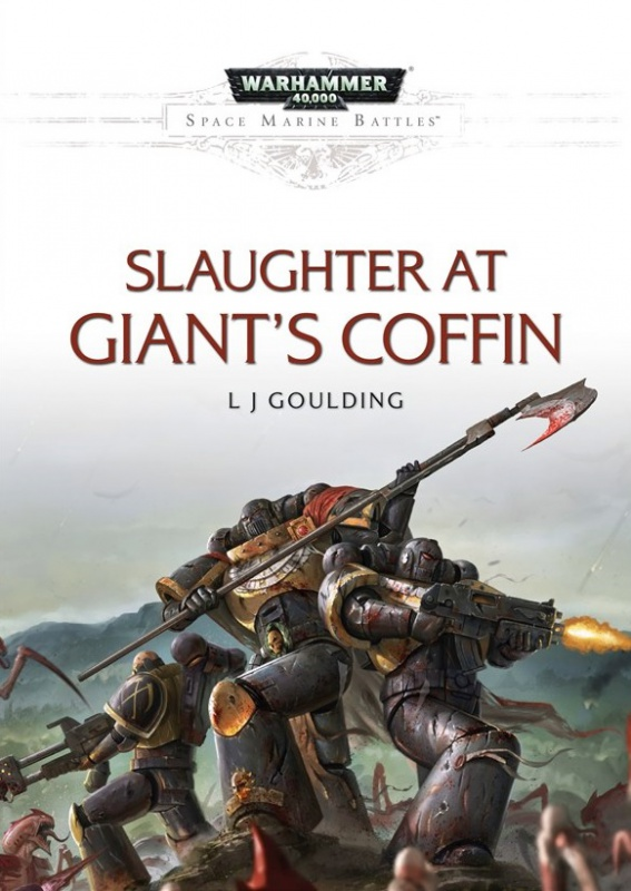 [Space Marine Battles] Slaughter at Giant's Coffin de L J Goulding 953571ezfds