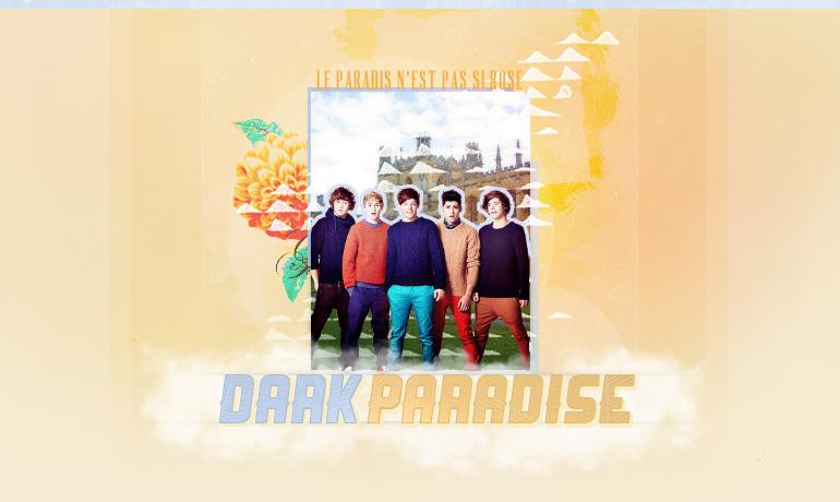 DARK PARADISE™