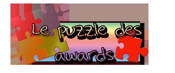 [Clos] Le puzzle des Awards 141187MEPTitre