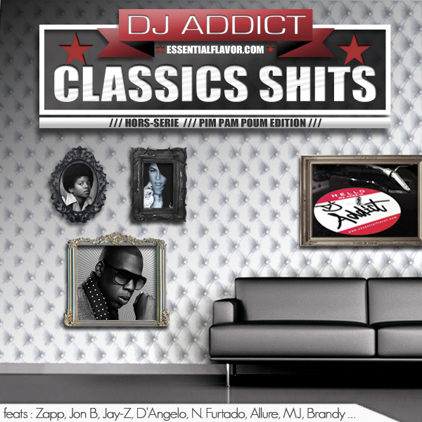 [PODCAST] ESSENTIAL FLAVOR by DJ ADDICT & MASTER-T (18) - Page 2 144611ClassicsShitsHorssriePimPamPoumeditionfinal