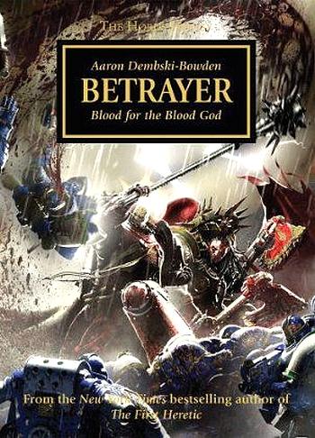 [Horus Heresy] Betrayer et Butcher's Nails de Aaron Dembski-Bowden - Page 6 153845Betrayercoverofficial