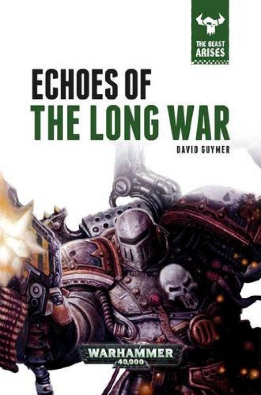 The Beast Arises - VI - Echoes of the Long War de David Guymer 21319451VUbGPpBXL