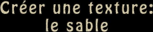 [Débutant] Créer une texture: le sable 231177saable