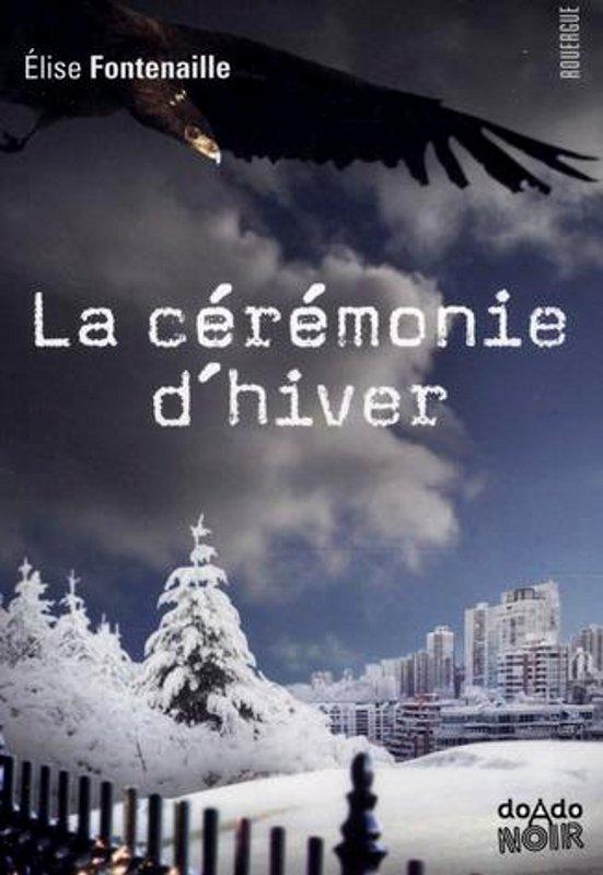 [Fontenaille, Élise] La cérémonie d'hiver 242687LacrmoniedhiverliseFontenaille