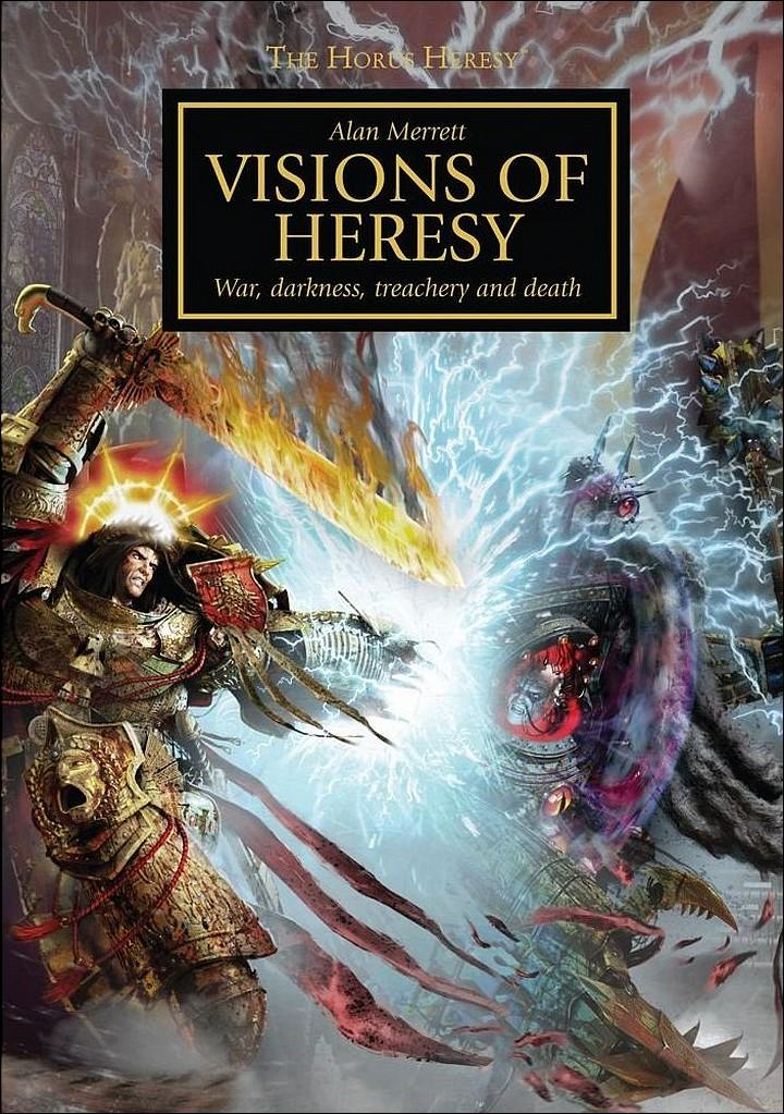 [Horus Heresy] Visions of Heresy by Alan Merrett 245362visionsofheresy720