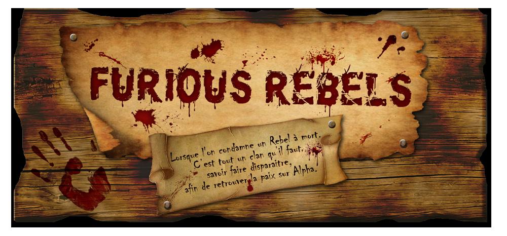 THE FURIOUS REBELS