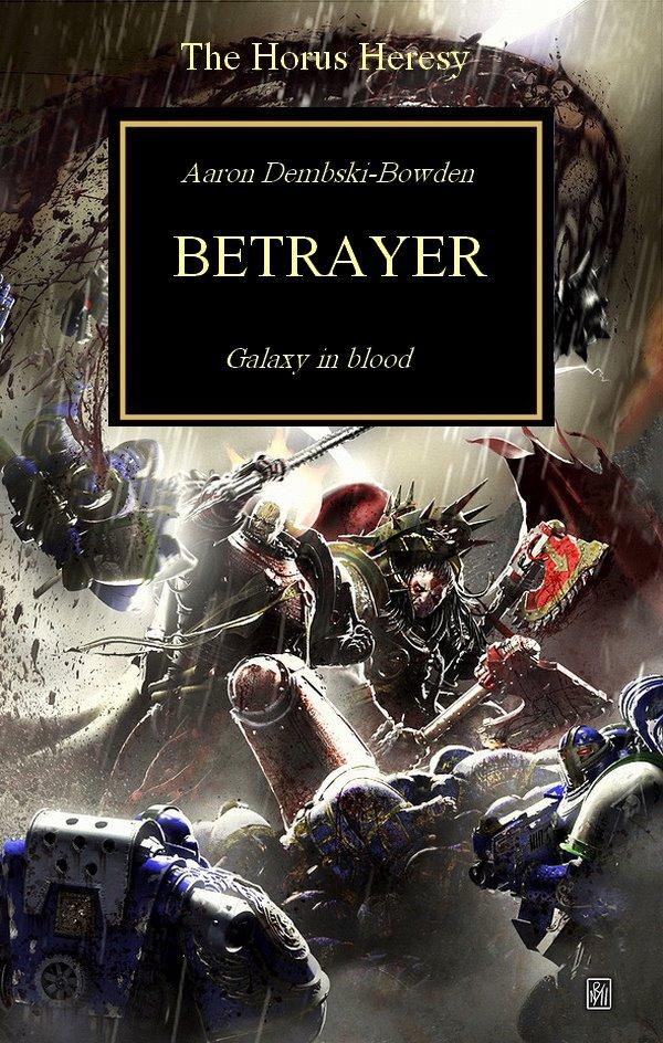 [Horus Heresy] Betrayer et Butcher's Nails de Aaron Dembski-Bowden - Page 4 381637Betrayerfakecover