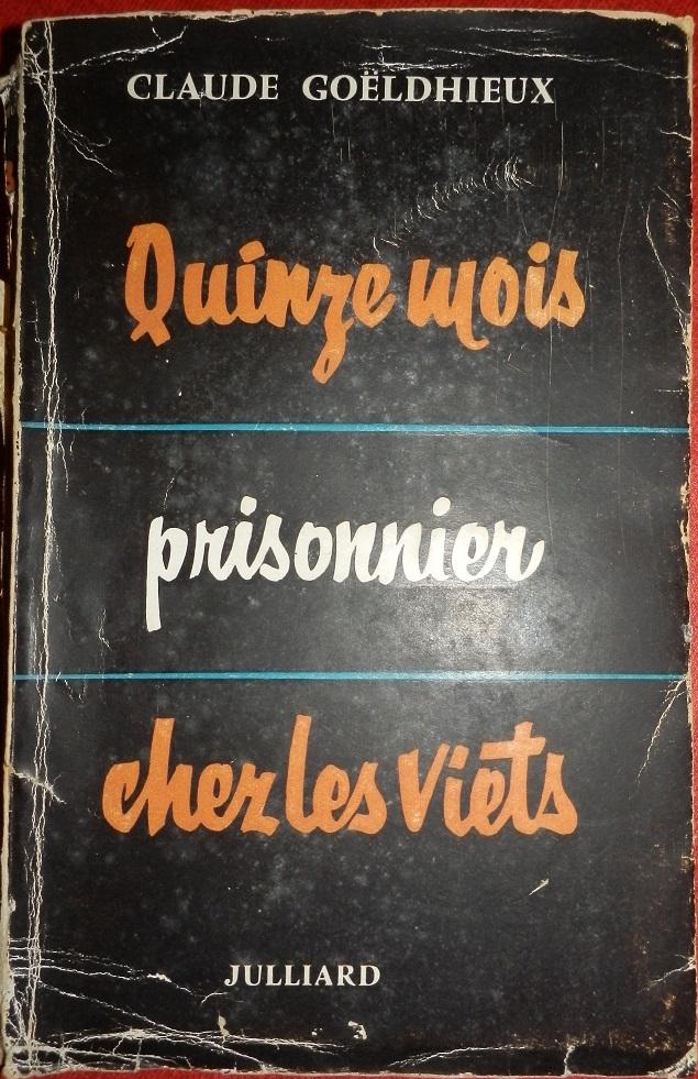 Quinze mois prisonnier chez les Viets Claude GOELDHIEUX 3è BCCP RC4 1950 407099PA130006