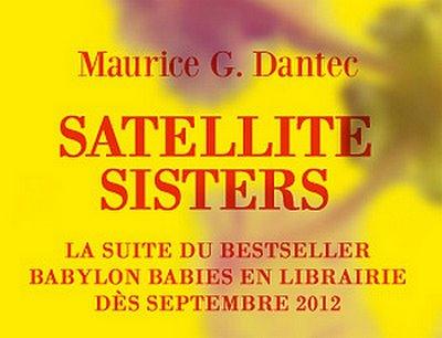 Satellite Sisters de Maurice G Dantec (2012) 410048satellite