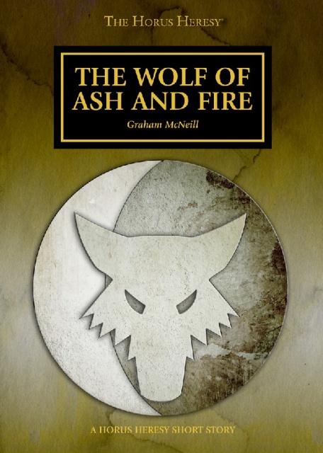 [Horus Heresy] The Wolf of Ash and Fire de Graham McNeill 426870Sanstitre