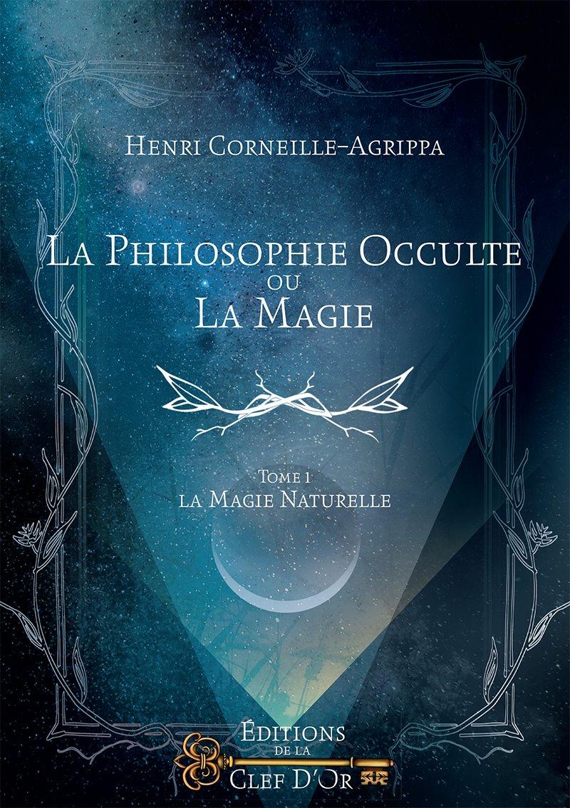 La philosophie occulte ou La magie, T.1 Agrippa 44393412059289102072599354746411872140822o