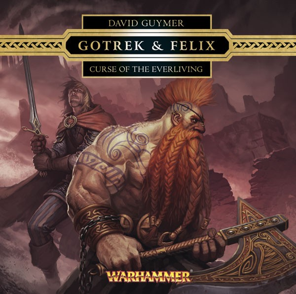 Gotrek & Felix : la Saga (présentation revue et augmentée) 474309curseoftheeverliving