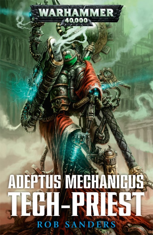 Adeptus Mechanicus: Tech-Priest de Rob Sanders 510055TechPriest
