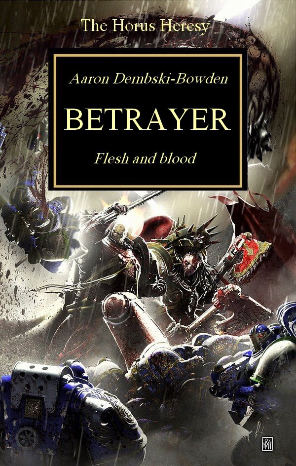 [Horus Heresy] Betrayer et Butcher's Nails de Aaron Dembski-Bowden - Page 6 546082betrayercover