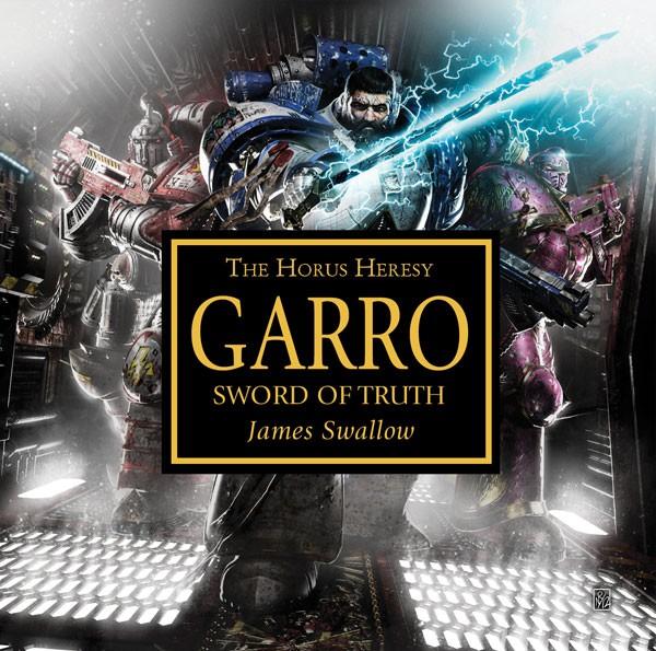 [Horus Heresy] Garro : Sword of Truth de James Swallow 667609SwordTruthcover