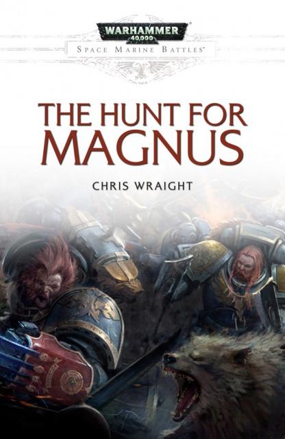 [Space Marine Battles] War of the Fang de Chris Wraight 674314HuntforMagnus