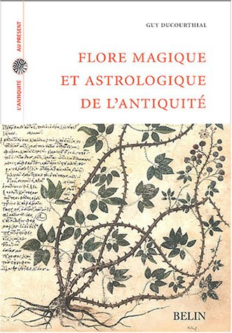 Flore magique et astrologie de l'Antiquité - Guy Ducourthial  74967051P59QW4J1L